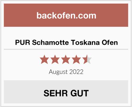 PUR Schamotte Toskana Ofen Test
