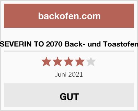 SEVERIN TO 2070 Back- und Toastofen Test